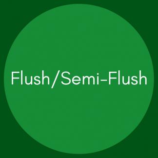 Flush/Semi-Flush
